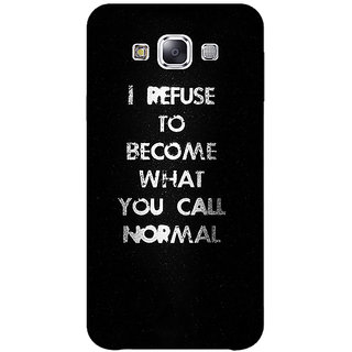 1 Crazy Designer Quote Back Cover Case For Samsung Galaxy E7 C421336