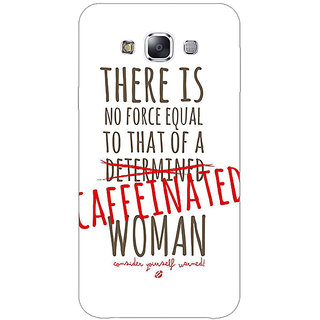 1 Crazy Designer Quote Back Cover Case For Samsung Galaxy E7 C421347