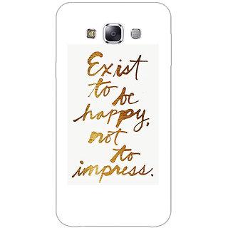1 Crazy Designer Happy Quotes Back Cover Case For Samsung Galaxy E7 C421198