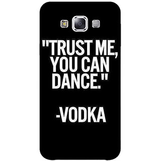 1 Crazy Designer Vodka Dance Quote Back Cover Case For Samsung Galaxy E5 C441287