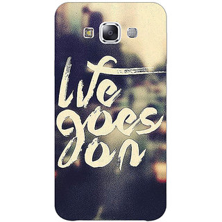 1 Crazy Designer Quotes Life Goes on Back Cover Case For Samsung Galaxy E5 C441132