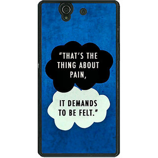 1 Crazy Designer TFIOS Thats the thing about Pain  Back Cover Case For Sony Xperia Z C460107