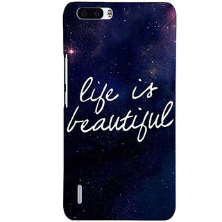 1 Crazy Designer Quotes Life is Beautiful Back Cover Case For Honor 6 Plus C501173