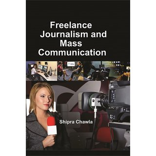 Freelance Journalism And Mass Communication