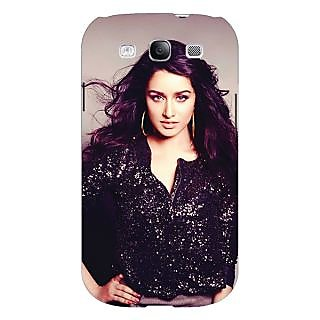 Absinthe Bollywood Superstar Shraddha Kapoor Back Cover Case For Samsung Galaxy S3
