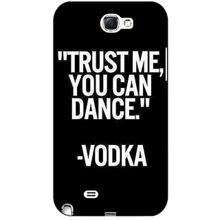 Absinthe Vodka Dance Quote Back Cover Case For Samsung Galaxy Note 2 N7100