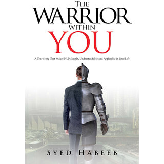 The Warrior within You  A True Story That Makes NLP Simple