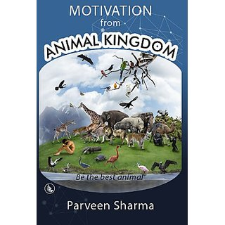 Motivation From Animal Kingdom - Be the best animal