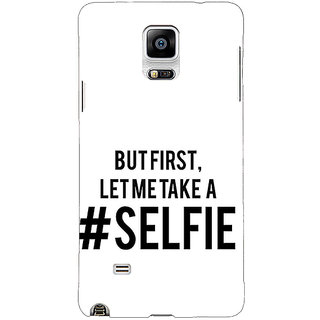 EYP Selfie Quote Back Cover Case For Samsung Galaxy Note 4 211454