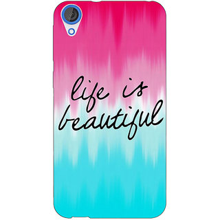 EYP Quotes Life is Beautiful Back Cover Case For HTC Desire 820 Dual Sim 301175