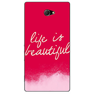 EYP Quotes Life is Beautiful Back Cover Case For Sony Xperia M2 311174