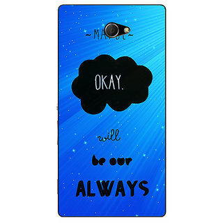 EYP TFIOS Maybe OKAY will be Our Always  Back Cover Case For Sony Xperia M2 Dual 320110