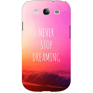 EYP Quotes Never Stop Dreaming Back Cover Case For Samsung Galaxy S3 51148