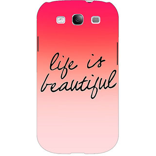EYP Quotes Life is Beautiful Back Cover Case For Samsung Galaxy S3 51172