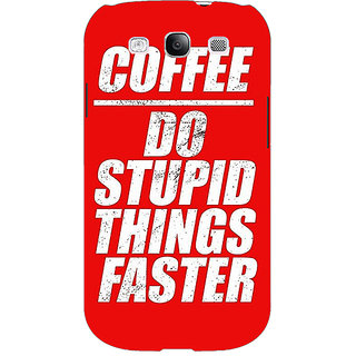 EYP Coffee Quote Back Cover Case For Samsung Galaxy S3 51269