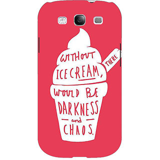 EYP Ice Cream Quote Back Cover Case For Samsung Galaxy S3 51296