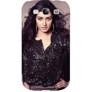 EYP Bollywood Superstar Shraddha Kapoor Back Cover Case For Samsung Galaxy S3 Neo GT- I9300I 351064