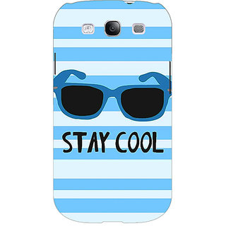 EYP Quotes Stay Cool Back Cover Case For Samsung Galaxy S3 Neo GT- I9300I 351164