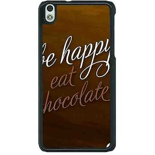 EYP Chocolate Quote Back Cover Case For HTC Desire 816G 401330