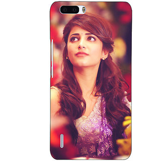 EYP Bollywood Superstar Shruti Hassan Back Cover Case For Honor 6 Plus