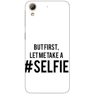 EYP Selfie Quote Back Cover Case For HTC Desire 626