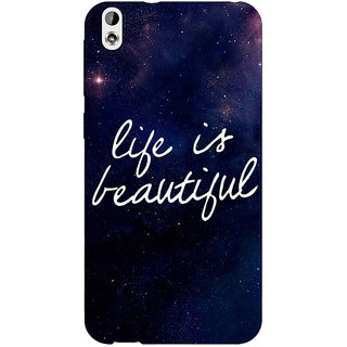 EYP Quotes Life is Beautiful Back Cover Case For HTC Desire 816