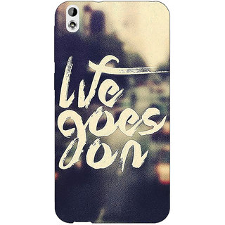 EYP Quotes Life Goes on Back Cover Case For HTC Desire 816G