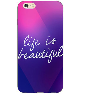 EYP Quotes Life is Beautiful Back Cover Case For Apple iPhone 6S