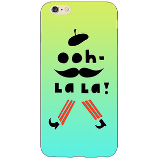 EYP Quotes OOH LALA Back Cover Case For Apple iPhone 6S Plus