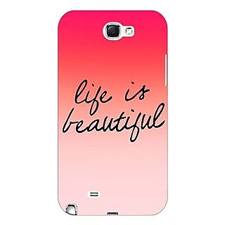Enhance Your Phone Quotes Life is Beautiful Back Cover Case For Samsung Galaxy Note 2 N7100 E81172