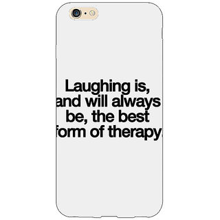 Enhance Your Phone Laughter Quote Back Cover Case For Apple iPhone 6 E151290
