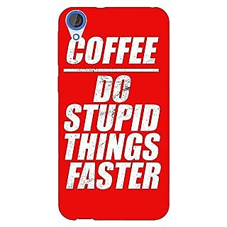 Enhance Your Phone Coffee Quote Back Cover Case For HTC Desire 820Q E291269