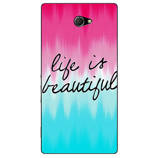 Enhance Your Phone Quotes Life is Beautiful Back Cover Case For Sony Xperia M2 Dual E321175