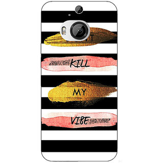 Enhance Your Phone Quotes Dont Kill My Vibe Back Cover Case For HTC M9 Plus E681142