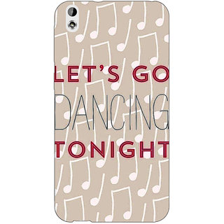 Enhance Your Phone Dancing Quote Back Cover Case For HTC Desire 816 Dual Sim