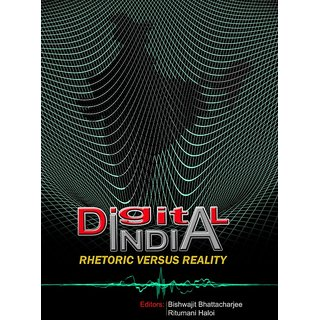 Digital India Rhetoric versus Reality