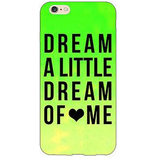 Jugaaduu Dream Love Back Cover Case For Apple iPhone 6S Plus - J1090092