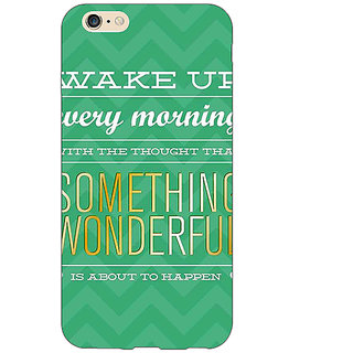 Jugaaduu Quotes Something Wonderful Back Cover Case For Apple iPhone 6S Plus - J1091157