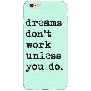 Jugaaduu Dream Quotes Back Cover Case For Apple iPhone 6S Plus - J1091185