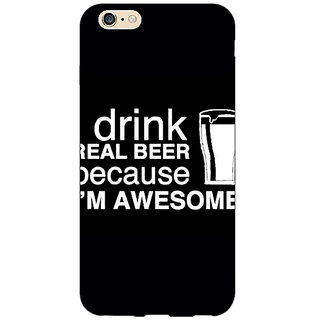 Jugaaduu Beer Quote Back Cover Case For Apple iPhone 6S Plus - J1091209