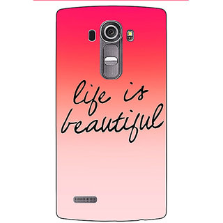 Jugaaduu Quotes Life is Beautiful Back Cover Case For LG G4 - J1101172