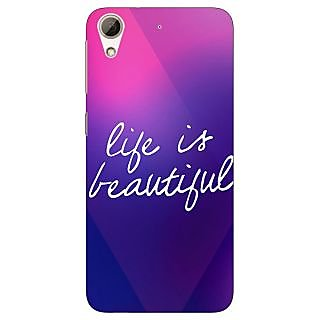 Jugaaduu Quotes Life is Beautiful Back Cover Case For HTC Desire 626 - J921131