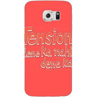 Jugaaduu Tension Lene Ka Nahin Dene Ka Back Cover Case For Samsung S6 Edge - J601127