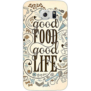 Jugaaduu Good Food Quote Back Cover Case For Samsung S6 Edge - J601226