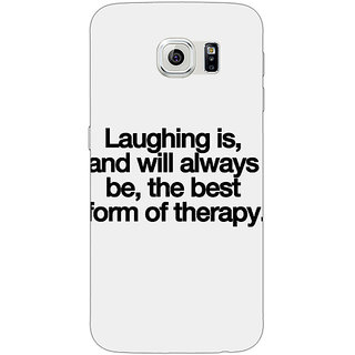 Jugaaduu Laughter Quote Back Cover Case For Samsung S6 Edge - J601290