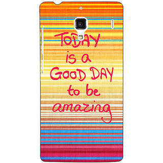 Jugaaduu Good Day Pattern Back Cover Case For Redmi 1S - J250232