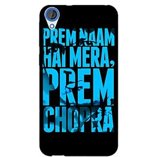 Jugaaduu Bollywood Superstar Mera Naam Prem Chopra Back Cover Case For HTC Desire 820 - J281081