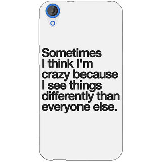 Jugaaduu Crazy Quote Back Cover Case For HTC Desire 820 - J281214