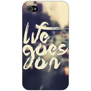 Jugaaduu Quotes Life Goes on Back Cover Case For Apple iPhone 4 - J11132