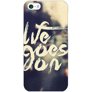 Jugaaduu Quotes Life Goes on Back Cover Case For Apple iPhone 5 - J21132